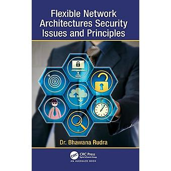 Flexible Network Architectures Security  Principles and Issues by Rudra & Bhawana