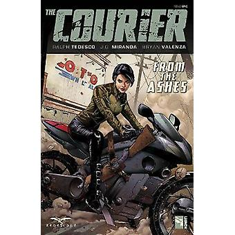 The Courier  From the Ashes by Ralph Tedesco & By artist J G Miranda