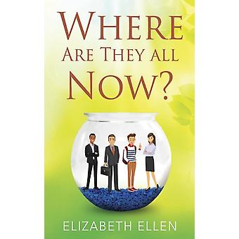 Where Are They All Now by Ellen & Elizabeth