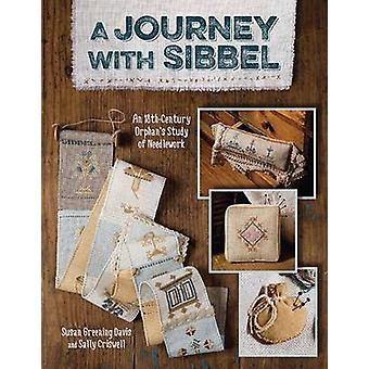 Journey with SibbelPrintonDemandEdition An 18th Century Orphans Study of Needlework by Davis & Susan Greening