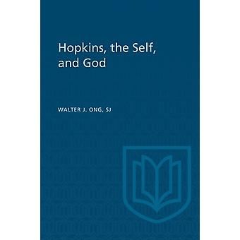 Hopkins the Self and God by Ong & Walter J.