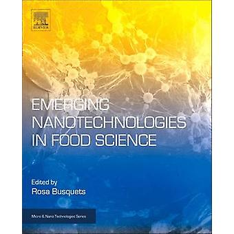 Emerging Nanotechnologies in Food Science by Busquets & Rosa