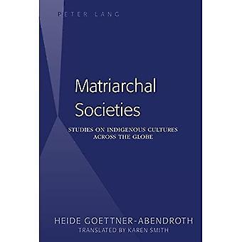 Les sociétés matriarcales: Études sur les Cultures indigènes à travers le monde