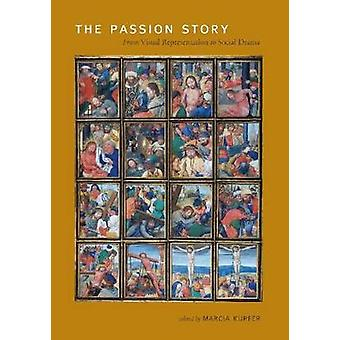 The Passion Story - From Visual Representation to Social Drama by Marc