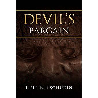 Devils Bargain by Tschudin & Dell B