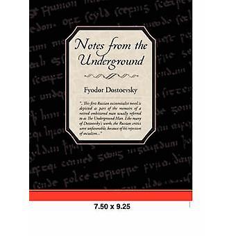 Notes du métro par Dostoïevski et Fiodor Mikhailovich
