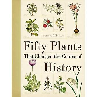 Fünfzig Pflanzen, die den Lauf der Geschichte verändert