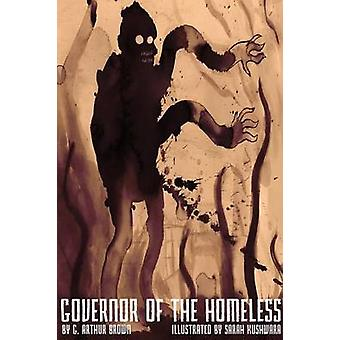 Governor of the Homeless by Brown & G. Arthur