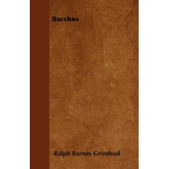 Bacchus by Grindrod & Ralph Barnes