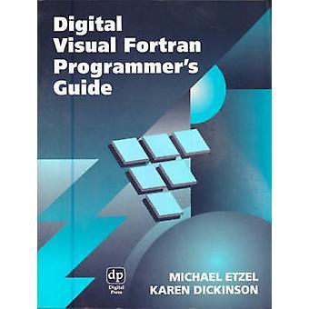 Digital Visual Fortran Programmers Guide by Etzel & Michael