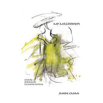 MY MILLENNIUM Culture Spirituality The Divine Feminine by Canan & Janine