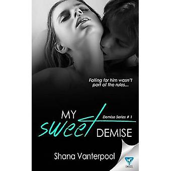 My Sweet Demise by Vanterpool & Shana
