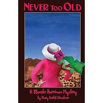 Never Too Old by OertelKirschner & Mary