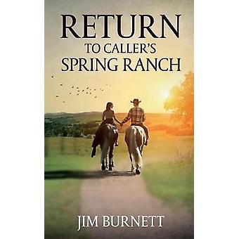 Return to Callers Spring Ranch by Burnett & Jim