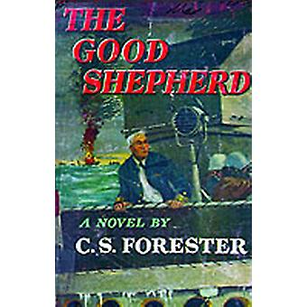 The Good Shepherd by Forester & C. S.
