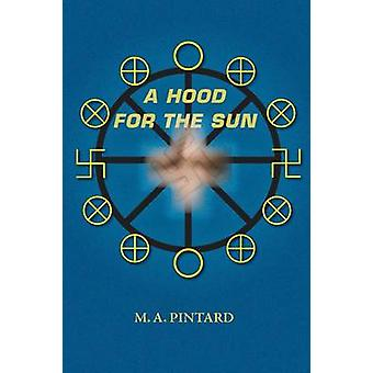 A Hood for the Sun by Pintard & M. A.