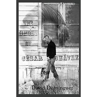 The Ghost of Cesar Chavez by Dominguez & David