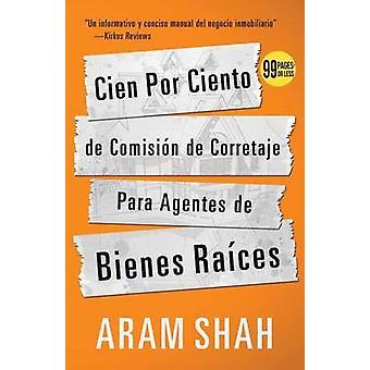 Cien Por Ciento de Comisin de Corretaje Para Agentes de Bienes  Races by Shah & Aram