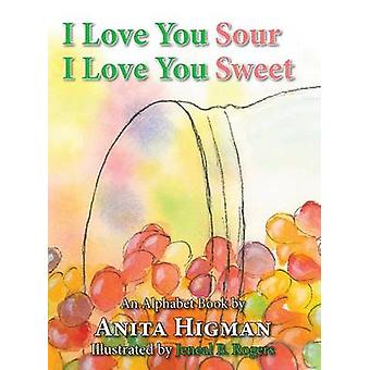 I Love You Sour I Love You Sweet by Higman & Anita