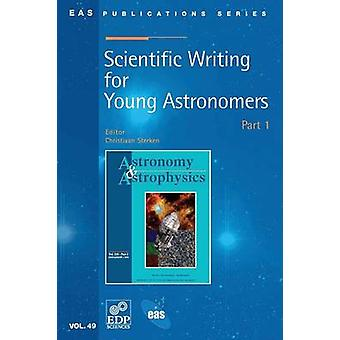 Scientific Writing for Young Astronomers  Part 1 by Sterken & Christiaan