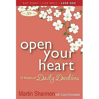 Open Your Heart 12 Weeks of Devotions for Your Whole Life by Showalter & Carol