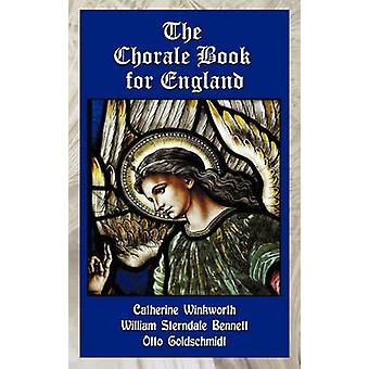 The Chorale Book for England by Winkworth & Catherine