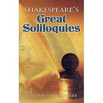 Shakespeares Great Soliloquies by William Shakespeare