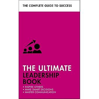 The Ultimate Leadership Book by OConnor & CarolStockdale & SueSteeper & CliveManser & Martin