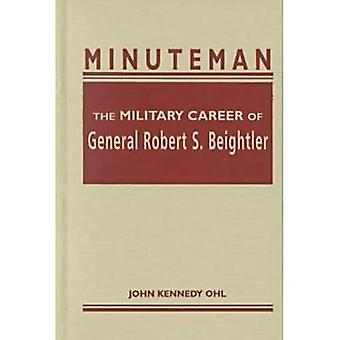 Minuteman: The Military Career of General Robert S. Beightler
