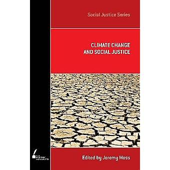 Climate Change and Social Justice par Jeremy Moss - 9780522856668 Livre