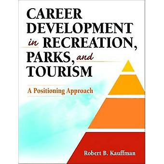 Career Development in Recreation - Parks and Tourism - A Positioning A