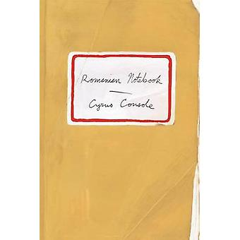 Romanian Notebook by Cyrus Console - 9780865478305 Book