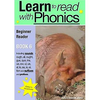Learn to Read with Phonics - v. 8 - Bk. 6 - Beginner Reader by Sally Jo