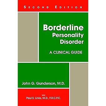 Borderline Personlighetsforstyrrelse - En klinisk guide av John G. Gunderso