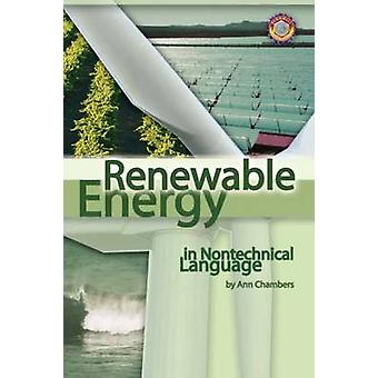 Renewable Energy in Nontechnical Language by Ann Chambers - 978159370