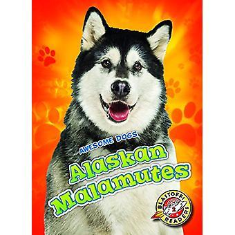Alaskan Malamutes Alaskan Malamutes by Paige V Polinsky - 97816261779