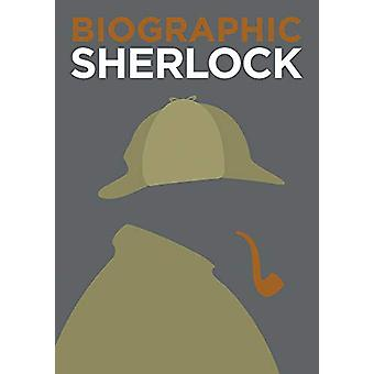Biographic - Sherlock - Great Lives in Graphic Form by Viv Croot - 9781