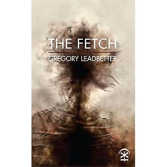 The Fetch by Gregory Leadbetter - 9781911027096 Book