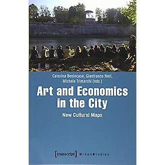 Art and Economics in the City - New Cultural Maps by Caterina Benincas