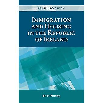 Immigration and Housing in the Republic of Ireland by Brian Portley -