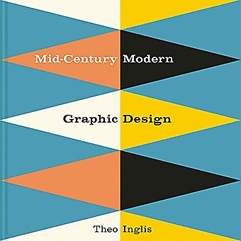 Mid-Century Modern Graphic Design by Theo Inglis - 9781849944823 Book