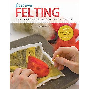 First Time Felting - The Absolute Beginner's Guide - Learn By Doing *