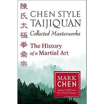 Chen Style Taijiquan Collected Masterworks by Mark Chen - 97816231739
