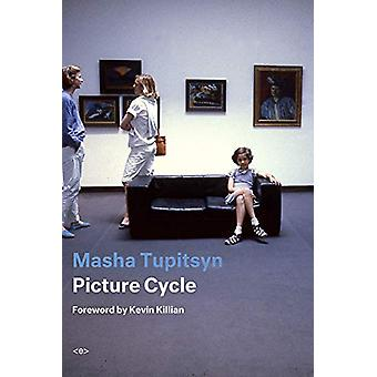 Picture Cycle by Masha Tupitsyn - 9781635901047 Book