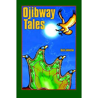 Ojibway Tales by Basil Johnston - 9780803275782 Book