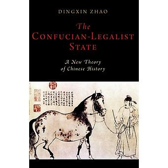 The ConfucianLegalist State A New Theory of Chinese History by Zhao & Dingxin Max Palevsky Professor of Sociology & Max Palevsky Professor of Sociology & University of Chicago