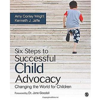 Seks trin til vellykket child advocacy: Ændring af verden for børn