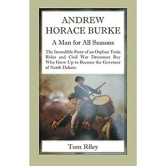 Andrew Horace Burke - A Man For All Seasons by Thomas Riley - 97807884
