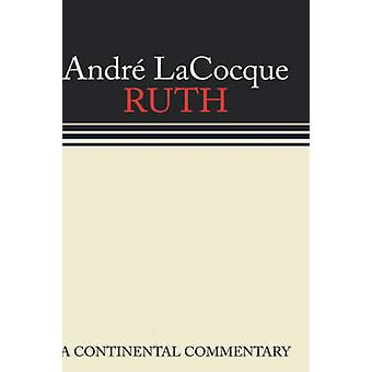 Ruth - A Continental Commentary by Andre Lacocque - 9780800695156 Book