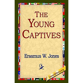 The Young Captives by Erasmus W Jones - 9781421803326 Book
